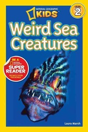 National Geographic Kids Level 2 Weird Sea Creatures