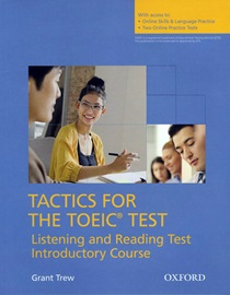 Tactics for the TOEIC Test Listening and Reading Test Introductory Course Student Book with Online Practice