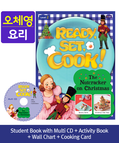 [오체영] Ready, Set, Cook! 2  The Nutcracker on Christmas Pack (Studentbook + Multi CD + Activitybook + Wall Chart + Cooking Card)