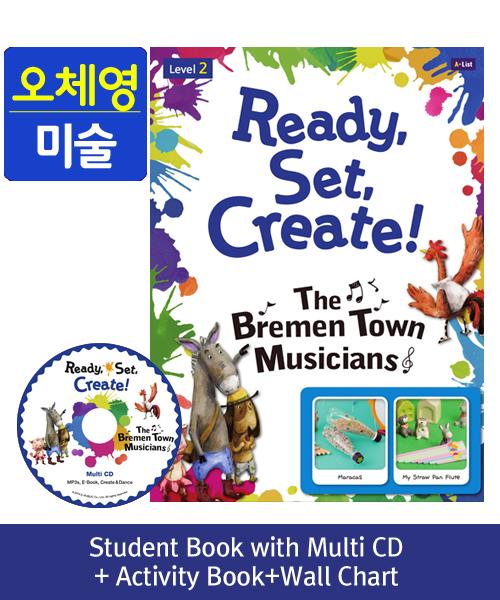 [오체영] Ready, Set, Create! 2 The Bremen Town Musicians Pack (Studentbook + Multi CD + Activitybook + Wall Chart )