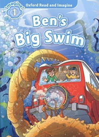 Oxford Read and Imagine 1: Ben's Big Swim