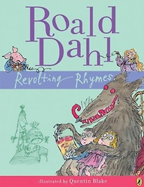 Roald Dahl Revolting Rhymes