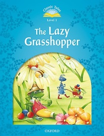 Classic Tales Level 1 The Lazy Grasshopper Student's Book [2nd Edition]