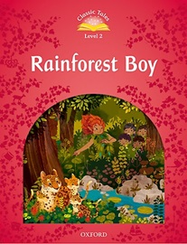 Classic Tales Level 2 Rainforest Boy Student's Book [2nd Edition]