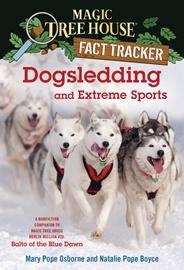 Magic Tree House Fact Tracker #34 Dogsledding and Extreme Sports