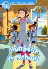 Oxford Read and Imagine 1: Monkeys in School