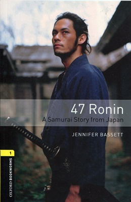 [NEW] Oxford Bookworms Library 3E 1: 47 Ronin