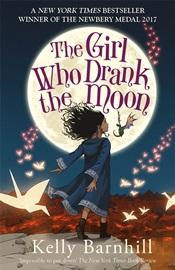 2017년 뉴베리 수상작-The Girl Who Drank the Moon (Paperback, 영국판)