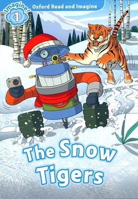 Read and Imagine 1: The Snow Tigers
