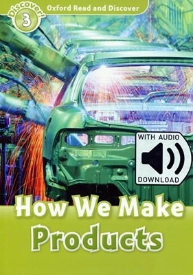 Read and Discover 3: How We Make Products (with MP3)