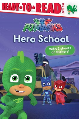 PJ Masks: Hero School (with 2 sheets of stickers!) (Ready to Read Level 1)