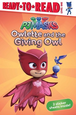 PJ Masks: Owlette and the Giving Owl (2 sticker sheets inside!) (Ready to Read Level 1)