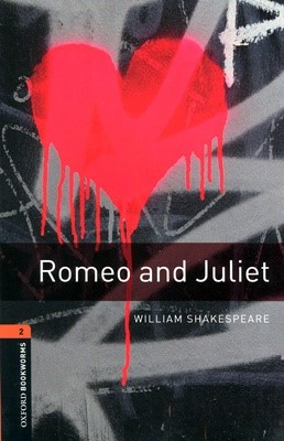 Oxford bookworms Library Playscripts 2: Romeo & Juliet (New Art Work) [3rd Edition]