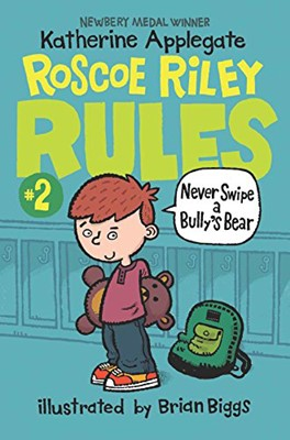 Roscoe Riley Rules #2: Never Swipe a Bully's Bear (Paperback) [2nd Edition]