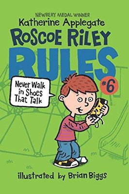 Roscoe Riley Rules #6: Never Walk in Shoes That Talk (Paperback) [2nd Edition]