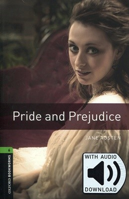 Oxford Bookworms Library 6 Pride and Prejudice (with MP3) [3rd Edition]
