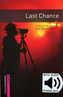 Oxford Bookworms Library Starter: Last Chance (with MP3) [3rd Edition]