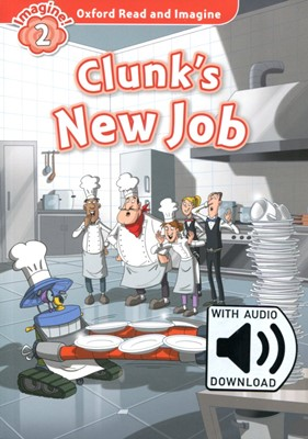 Read and Imagine 2: Clunk's New Job (with MP3)