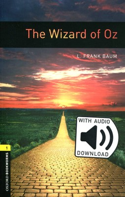 Oxford Bookworms Library 1: The Wizard of Oz (with MP3) [3rd Edition]