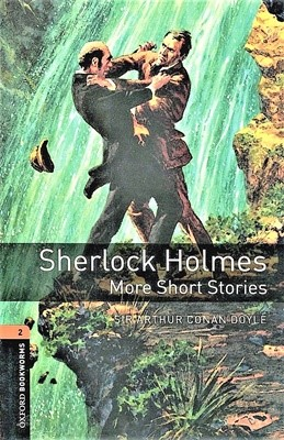 Oxford Bookworms Library 2: Sherlock Holmes More Short Stories [3rd edition]