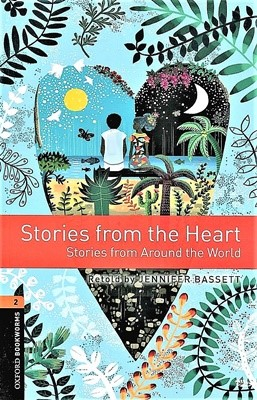 Oxford Bookworms Library 2: Stories from the Heart [3rd edition]