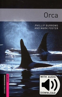 Oxford Bookworms Library Starter: Orca (with MP3) [3rd Edition]