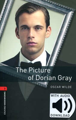 Oxford Bookworms Library 3: The Picture of Dorian Gray (with MP3) [3rd Edition]