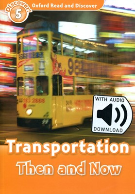 Read and Discover 5: Transportation Then and Now (with MP3)