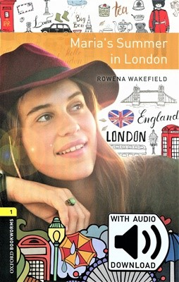 Oxford Bookworms Library 1: Maria's Summer in London (with MP3)[3rd Edition]