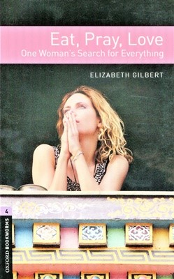 Oxford Bookworms Library 4: Eat, Pray, Love[3rd Edition]