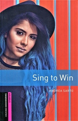 Oxford Bookworms Library Starter: Sing to Win[3rd Edition]