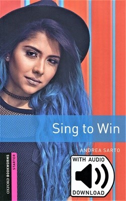 Oxford Bookworms Library Starter: Sing to Win (with MP3)[3rd Edition]