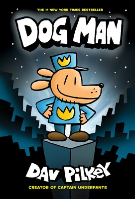 Dog Man #1:From the Creator of Captain Underpants (H)