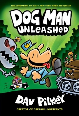 Dog Man #2:Dog Man Unleashed:From the Creator of Captain Underpants (H)
