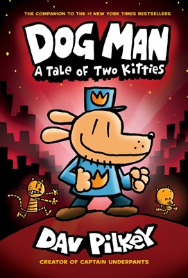 Dog Man #3:A Tale of Two Kitties:From the Creator of Captain Underpants (H)