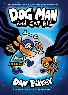 Dog Man #4:Dog Man and Cat Kid:From the Creator of Captain Underpants (H)