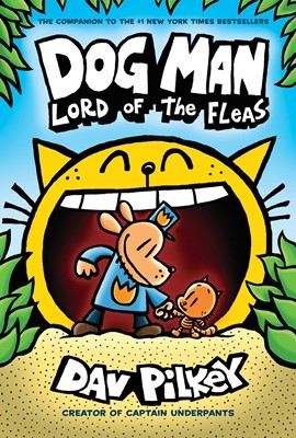 Dog Man #5:Lord of the Fleas:From the Creator of Captain Underpants (H)