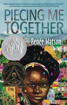 Newbery:Piecing Me Together (Paperback)