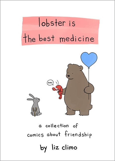 Lobster Is the Best Medicine : A Collection of Comics About Friendship (Hardcover)