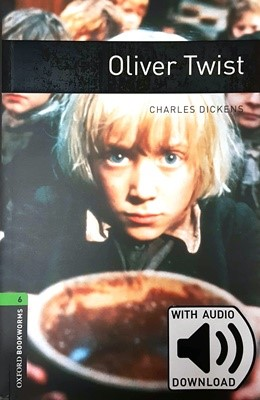 Oxford Bookworms Library 6: Oliver Twist (with MP3) [3rd Edition]