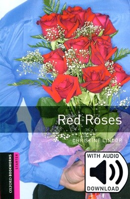 Oxford Bookworms Library Starter: Red Roses (with MP3) [3rd Edition]