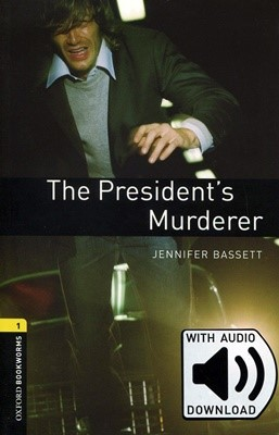 Oxford Bookworms Library 1: The President's Murderer (with MP3) [3rd Edition]