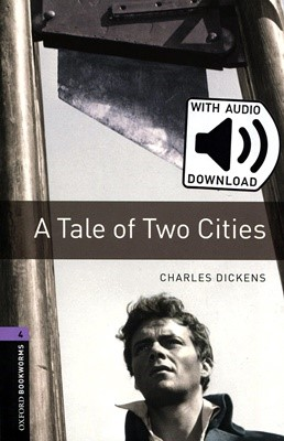 Oxford Bookworms Library 4: A Tale of Two Cities (with MP3) [3rd Edition]