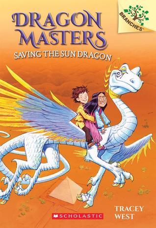 Dragon Masters #2:Saving the Sun Dragon (A Branches Book)