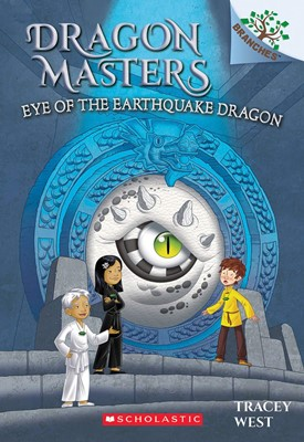 Dragon Masters #13:Eye of the Earthquake Dragon (A Branches Book)