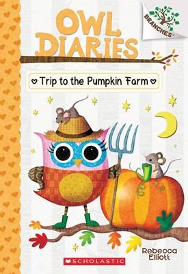 Owl Diaries #11:The Trip to the Pumpkin Farm (A Branches Book)