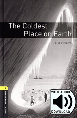 Oxford Bookworms Library 1: The Coldest Place on Earth (with MP3) [3rd Edition]
