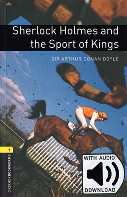 [행사]Oxford Bookworms Library 3E 1: Sherlock Holmes and the Sport of Kings (with MP3)