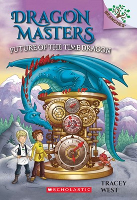 Dragon Masters #15:Future of the Time Dragon (A Branches Book)