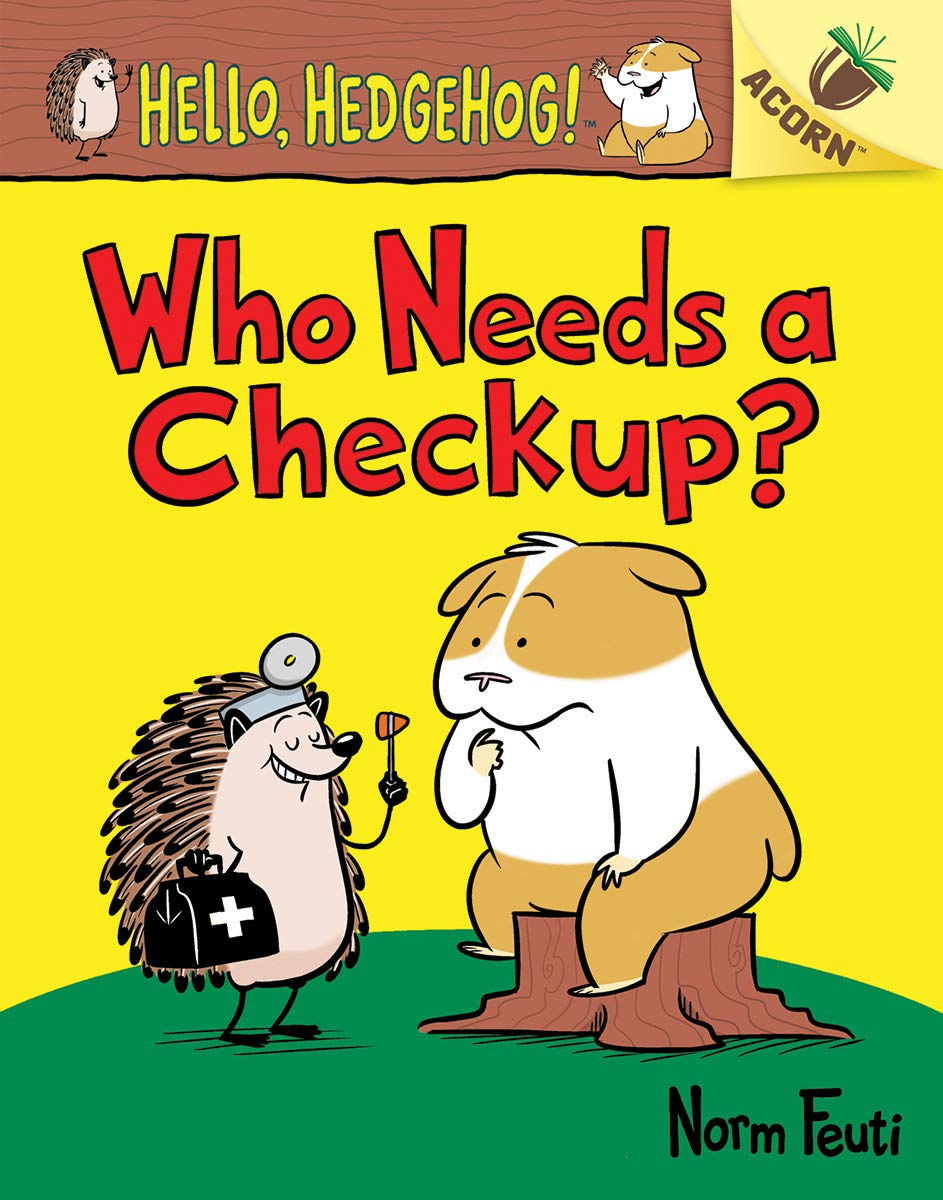 Hello, Hedgehog! #3: Who Needs a Check Up? (An Acorn Book)